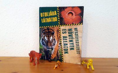 Utoljára láthatod – Veszélyeztetett növények és állatok