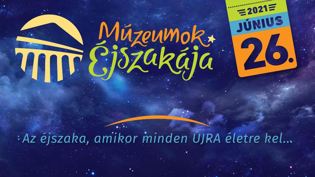 Múzeumok Éjszakája 2021. június 26.